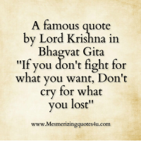 Image of: Bhagavath Geetha Famous Quote By Lord Krishna In Bhagwat Gita If You Dont Fight For What You Want Dont Cry For What You Lost Wwwmesmerizingquotes4ucom Awesome Quotes Mallstuffs Famous Quote By Lord Krishna In Bhagwat Gita If You Dont Fight