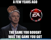 leroy jenkins: A FEW YEARS AGO  ZA  THE GAME YOU BOUGHT  WAS THE GAME YOU GOT  VIDEOGAMES MEMEBASE