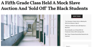 femestella: A fifth-grade teacher at The Chapel School, a private school in Bronxville, NY, thought it would be a good idea to hold a mock slave auction for her social studies class. The teacher, Rebecca Antinozzi, asked three black students to volunteer without telling them what for. She took them to the hallway, pretended to shackle them, and then let the white students bid on them. She did this for two classes. Continue reading here : A Fifth Grade Class Held A Mock Slave  Auction And 'Sold Off' The Black Students  MOST READ  The Champions' Anders Holm on Meeting His  Wife Emma Nesper at Age 12  5 Women on What It's Like to Be Raped by a  Boyfriend  Reconciling My Love of Drake With His  Problematic History With Underage Girls  Why These 7 Gender-Neutral Kids' Brands Are So  Important  Search.. femestella: A fifth-grade teacher at The Chapel School, a private school in Bronxville, NY, thought it would be a good idea to hold a mock slave auction for her social studies class. The teacher, Rebecca Antinozzi, asked three black students to volunteer without telling them what for. She took them to the hallway, pretended to shackle them, and then let the white students bid on them. She did this for two classes. Continue reading here