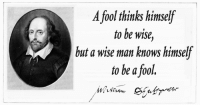 Man, Fool, and Fol: A fol thinks himself  to be wise,  but a wise man knows himself  to be a fool.