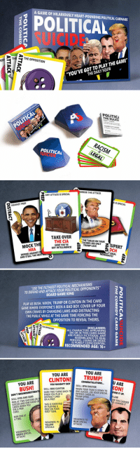 """Bad, Birthday, and Doctor: A GAME OF HILARIOUSLY HEART-POUNDING POLITICAL CARNAGE  POLITICL  SUICIDR  TH  THE OPPOSITION  RE  """"YOU'VE GOT TO PLAY THE GAME""""  THE DAILY SQUIB   POLITICI  THE RULES!  NUMBER OF PLAYER  Mayers 2 teams of 2  TO WIN  POLITICAL  RACISM  LEGAL  POLITICAL   IRROR THE ATTACK  ANY ATTACK IS SPECIA  K IS SPECIAL  -AGAINST PREP  TAKE OVER  THECIA  THE TABLES ON YOUR  e.TARKER LIKE ONLY  MOCK THE  NRA  DEFEND AGAINST P  TRUMP CANONLY  -UPERT  NOW YOU'VE  GOT INTELLIGENCE!  aDCH  LEGAL a  LEGAL  NOWADAYS?  AND STEAL THE N   USE THE FILTHIEST POLITICAL MECHANISMS  TO DEFEND AND ATTACK YOUR POLITICAL OPPONENTS""""  BOARD GAME KING  PLAY AS BUSH, NIXON, TRUMP OR CLINTON IN THE CARD  GAME WHERE EVERYONE'S BEEN A BAD BOY. COVER UP YOUR  OWN CRIMES BY CHANGING LAWS AND DISTRACTING  THE PUBLIC WHILE AT THE SAME TIME FORCING THE  OPPOSITION TO REVEAL THEIRS.  THE OPPOSITION  DISCLAIMERC  ALL CHARACTERS APPEARING  ON OR IN THIS CARD GAME 6  ARE PURELY FICTITIOUS. ANY  RESEMBLANCE TO REAL  PERSONS, LIVING OR DEAD,  IS PURELY COINCIDENTAL.  RECOMMENDED AGE: 16 +  .   YOU ARE  CLINTON!TRUMP  YOU ARE  CONGRATULATIONS...  YOU ARE  AUGHTY BOYSKILL:SPIN DOCTOR  SKILL: MRS CLINTON  WHEN YOUR TEAM IS DOWN TO  DONTMISUNDEITARN TWO TURNS BACK-TO ONE SUIC  SKILL: EYES AND EARS  PEK AT TWO SUICIDES OR O DISTRACO PLAY A  IDE USE YOURSPECIALER IT UP.  ONAPRECARD  THIS IS FORFEITED  DEFENCE CARDS AS  TRUMP SPINS  INSTEAD  ELAW  SUICIDE AND ONEHAND OF!  CARDS WHEN YOU  USE A PEEK  CARD  BY PLAYING A  PREP ON YOUR  FIRST TURN.  AW YOU CHANGE  D, CHANGE IT  PEEK ONE AT  A TIME  WEAKNESS TO  YELLOW  WEAKNESS TO  BLUE SPECIAL  ATTACKS  SPECIALS  WEAKNESS TO  GREEN SPECIAL  ATTACKS <p><a class=""""tumblr_blog"""" href=""""http://lol-coaster.tumblr.com/post/149570036387"""">lol-coaster</a>:</p> <blockquote> <h2><a href=""""https://www.etsy.com/uk/listing/465469917/political-suicide-the-card-game"""">  Political Suicide! — The Card Game</a></h2> <div>A funny present sold on Etsy perfect for a guy's bi"""
