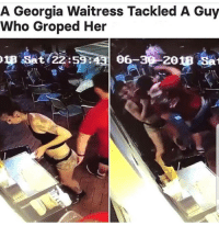 Memes, Georgia, and 🤖: A Georgia Waitress Tackled A Guy  Who Groped Her  8  2018 Sat