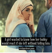 """Clothes, Memes, and Phone: A girl wanted to know how her hubby  would react if she left without telling him.  @islam4everyone The other day, a girl wanted to know how her hubby would react if she left without telling him where she had gone. So she decided to write him a letter saying she is tired of him and didn't want to live with him anymore. After writing it, she put the letter on the table in the bedroom and hid under the bed. When her hubby came back home, he saw the letter and read it. Then, he wrote his own message down and began to sing and dance while changing his clothes. He took out his phone, dialed someone, then said: """"Hey babe, I'm just changing clothes then I will join you. As for the other fool, it has finally dawned on her that I was fooling around behind her back so she left me. See you soon, honey!"""" Then her hubby walked out of the room. In tears, she got up from under the bed and decided to read what her hubby wrote on the letter. When she picked it up and read it, it said: """"I could see your feet, you idiot. I am going out to buy bread."""""""