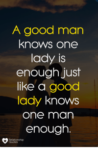 💯👌: A good man  knows one  lady is  enough just  like a good  lady knows  one man  enough.  Relationship  Quotes 💯👌