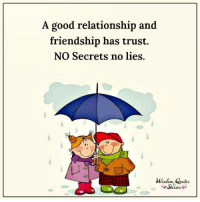 Good, Quotes, and Friendship: A good relationship and  friendship has trust.  NO Secrets no lies.  Stories Check out Wisdom Quotes & Stories site at www.wisdomquotesandstories.com