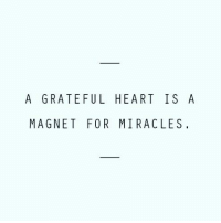 Magnets: A GRATEFUL HEART IS A  MAGNET FOR MIRACLES,