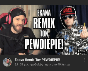 A greek youtuber made a remix with one of your vids.He asked us if we can make pewds notice him.So here you go https://youtu.be/EeQP_XNUPZU (skip to 15:20): A greek youtuber made a remix with one of your vids.He asked us if we can make pewds notice him.So here you go https://youtu.be/EeQP_XNUPZU (skip to 15:20)