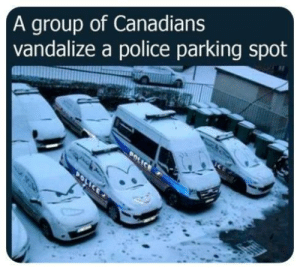 Police, World, and Vandalize: A group of Canadians  vandalize a police parking spot Wheres this world gonna end?