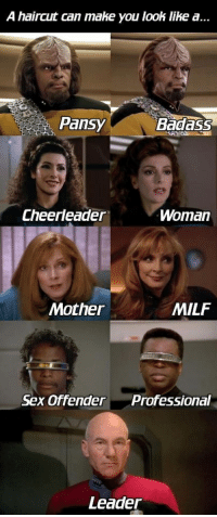 Funny, Haircut, and Milf: A haircut can mahe you look like a...  Pansy  Badass  Cheerleader  Woman  MILF  Mother  Sex offender  Professional  Leader A haircut can make you look like a
