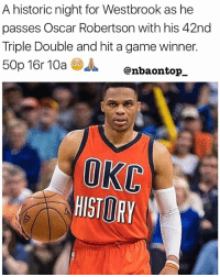 Is he the MVP? 🔥🔥🙏🏽🙏🏽: A historic night for Westbrook as he  passes Oscar Robertson with his 42nd  Triple Double and hit a game winner.  50p 16r 10a  J. @nbaontop_  OKC  HISTORY Is he the MVP? 🔥🔥🙏🏽🙏🏽