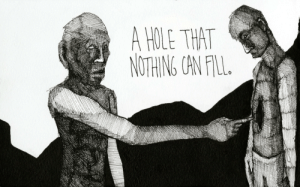 A Hole: A HOLE THAT  NOTHING CAN FIL