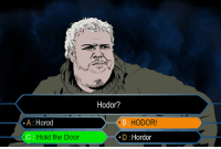 [EVERYTHING] I figured this meme needed an update after last episode: A Horod  Hold the Door  Hodor?  B HODOR  D Hordor [EVERYTHING] I figured this meme needed an update after last episode