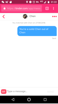Gif, Tinder, and Com: a https://tinder.com/app/mess 2  Chen  You matched with Chen on 27/08/2018  You're a solid Chen out of  Chen  Sent  GIF  Type a message... My proudest Tinder moment
