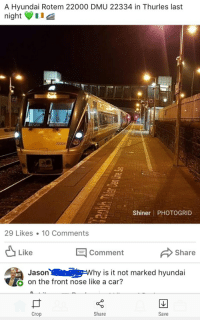 dmu: A Hyundai Rotem 22000 DMU 22334 in Thurles last  night  22334  Shiner PHOTOGRID  29 Likes 10 Comments  Share  Like  Comment  JasonWhy is i not marked hyundai  o on the front nose like a car?  Crop  Share  Save