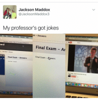 """Kendall Jenner, Memes, and Windows: a Jackson Maddox  @Jackson Maddox  My professor's got jokes  m Answers  Edit View History Bookmarks Window Help  Safari File Edit View History Bookmarks Window Help  Final Exam Answers Mgmt 371 Principles of Management.  E YouTube  Search  ard  Final Exam Ar  ts Final Exam Answers  Final Exam Answers  Final Exam  Wers  as of A  Final Exam Answers  Rick Astley-Never Gonna Give You Up  Uploaded on Oct 24, 2009 """"You should follow @kalesalad"""" - Kendall Jenner and Jesus"""