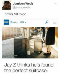 Jay, Jay Z, and Memes: A Jamison Webb  ajamisonwebb  1 down, 98 to go  Money U.S.  Jay Z thinks he's found  the perfect suitcase Excellent joke 😂