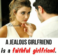 Jealous, Memes, and Girlfriend: A JEALOUS GIRLFRIEND  is a faithful girlfriend