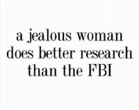 silly-luv:  ♡ find your best posts on my blog ♡: a jealous woman  does better research  than the FBI silly-luv:  ♡ find your best posts on my blog ♡