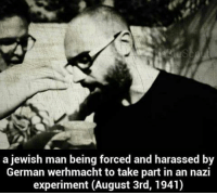a jewish man being forced and harassed by  German werh macht to take part in an nazi  experiment (August 3rd, 1941)