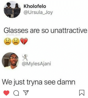 we cant even see without being judged for it by darkshadow200200 MORE MEMES: A Kholofelo  @Ursula_Joy  NIS  Glasses are so unattractive  @MylesAjani  We just tryna see damn we cant even see without being judged for it by darkshadow200200 MORE MEMES