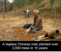 Memes, Chinese, and 🤖: A legless Chinese man planted over  3,000 trees in 10 years. Respect!