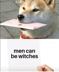 Can, Witches, and You: A letter for you  men Can  be witches