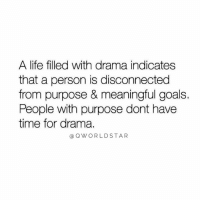 """Energy, Goals, and Life: A life filled with drama indicates  that a person is disconnected  from purpose & meaningful goals  People with purpose dont have  time for drama.  a QWORLDSTAR """"Don't let drama distract you or steal your energy..."""" ⚔️ @QWorldstar https://t.co/DDnobGiPLg"""
