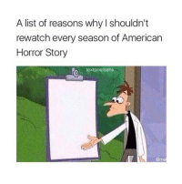 American Horror Story, Memes, and American: A list of reasons why I shouldn't  rewatch every season of American  Horror Story  textpostsahs  0  @me me