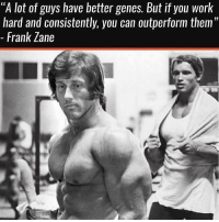 "Memes, Work, and Truth: ""A lot of guys have better genes. But if you work  hard and consistently, you can outperform them""  Frank Zane That's the truth. 💯"