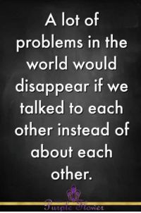 Memes, 🤖, and For Today: A lot of  problems in the  world would  disappear if we  talked to each  other instead of  about each  other Thoughts for today...