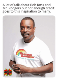 positive-memes: Happy 62nd Birthday LeVar Burton!: A lot of talk about Bob Ross and  Mr. Rodgers but not enough credit  goes to this inspiration to many.  READING  RAINBOW  anywhere. Be anything  THE  NOSTALGIC positive-memes: Happy 62nd Birthday LeVar Burton!