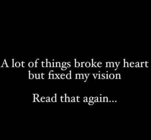 https://t.co/QC3qhXulda: A lot of things broke my heart  but fixed my vision  Read that agai... https://t.co/QC3qhXulda