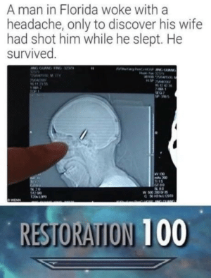imsobadatnicknames: catchymemes:    BLOCK 100  HEAVY ARMOR 100     Why would you waste this in a Skyrim meme when it was the perfect setup for a New Vegas joke. : A man in Florida woke with a  headache, only to discover his wife  had shot him while he slept. He  survived  MA  36  W 130  200  15  Groo  80  54 20  512 00  RESTORATION 100 imsobadatnicknames: catchymemes:    BLOCK 100  HEAVY ARMOR 100     Why would you waste this in a Skyrim meme when it was the perfect setup for a New Vegas joke.
