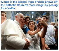 Pope Francis, Selfie, and Cool: A man of the people: Pope Francis shows off  the Catholic Church's 'cool image' by posing  for a 'selfie'