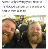 Doppelganger, Memes, and Selfie: A man unknowingly sat next to  his doppelganger on a plane and  had to take a selfie 😂😂lol