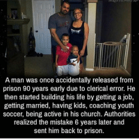 👀Should I start post scary videos ?✨how do you feel about this? Follow me @scarypics for more!!!: A man was once accidentally released from  prison 90 years early due to clerical error. He  then started building his life by getting a job,  getting married, having kids, coaching youth  soccer, being active in his church. Authorities  realized the mistake 6 years later and  sent him back to prison. 👀Should I start post scary videos ?✨how do you feel about this? Follow me @scarypics for more!!!
