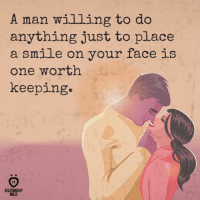 Smile, Never, and Him: A man willing to do  anything just to place  a smile on your face is  one worth  Keeping.  RELATIONSHIP  RULES Never let him go.
