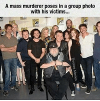 Hbo, Memes, and Asoiaf: A mass murderer poses in a group photo  with his victims... gameofthrones tv asoiaf hbo