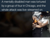 """I came across this sickening video under a hashtag on twitter called BLMKidnapping of these four black kids from Chicago who kidnapped and tortured this mentally disabled man. The first thoughts that came to my mind was.. how is this man doing?.. is he being looked after?... is his family with him? Have they arrested these kids yet and charged them for this evil act?.... those were my thoughts everyone else's thoughts who were not black under this hashtag BLMKidnapping were not as nearly as concerned about the mentally disabled white guy as much as they were more focused on demonising black people and the black lives matter movement, hence the hashtag BLMKidnapping.. what the hell has this got to do with the black lives matter movement. A movement that focuses on police brutality... instead of focusing on this hate crime & trying to provide some support to this man after what he went through... you want to undermine, demonise and distract a movement that has no link to this hate crime whatsoever..... America and their Race problems will never be sorted out... at the moment it seems like it's going to be a """"what you do to us, we do to you"""" mentality over there: A mentally disabled man was tortured  by a group of four in Chicago, and the  whole attack was live-streamed on I came across this sickening video under a hashtag on twitter called BLMKidnapping of these four black kids from Chicago who kidnapped and tortured this mentally disabled man. The first thoughts that came to my mind was.. how is this man doing?.. is he being looked after?... is his family with him? Have they arrested these kids yet and charged them for this evil act?.... those were my thoughts everyone else's thoughts who were not black under this hashtag BLMKidnapping were not as nearly as concerned about the mentally disabled white guy as much as they were more focused on demonising black people and the black lives matter movement, hence the hashtag BLMKidnapping.. what the hell has this got to do """