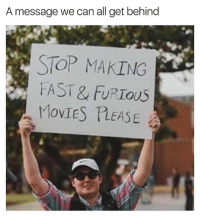 Memes, Movies, and The Rock: A message we can all get behind  STOP MAKING  FAST& FURIOUS  MOVIES TLEASE Yes please. Each new movie gets more ridiculous. Its like watching the avengers now with the Rock being Hulk clapping up everyone 😤 • ➫➫ Follow @savagememesss for more posts daily