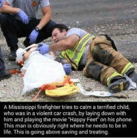 """RT @PeopIe: We need more firefighters like this 🚒 https://t.co/ukJdW1q5zg: A Mississippi firefighter tries to calm a terrified child  who was in a violent car crash, by laying down with  him and playing the movie """"Happy Feet"""" on his phone.  This man is obviously right where he needs to be in  life. This is going above saving and treating. RT @PeopIe: We need more firefighters like this 🚒 https://t.co/ukJdW1q5zg"""