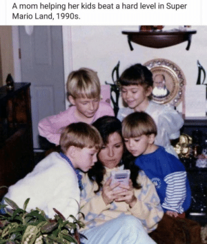 https://t.co/GBdHvLbHzJ: A mom helping her kids beat a hard level in Super  Mario Land, 1990s https://t.co/GBdHvLbHzJ