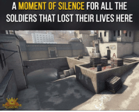 Memes, 🤖, and Youtube Channel: A MOMENT OF SILENCE FOR ALL THE  SOLDIERS THAT LOST THEIR LIVES HERE R.I.P <3 ➖➖➖➖➖➖➖➖➖➖➖➖ New follower? Welcome to my page! ➖➖➖➖➖➖➖➖➖➖➖➖ Subscribe to my YouTube channel (link in bio) ➖➖➖➖➖➖➖➖➖➖➖➖ Follow my partners please :) @brozbncgaming @BigM3atyCLAWZZ @memika_ops @nbk_nation_ ➖➖➖➖➖➖➖➖➖➖➖➖ Follow my other page ↓ @tylerputnam2.0 ➖➖➖➖➖➖➖➖➖➖➖➖ ⬇Ignore These⬇ gamer gaming games cod callofduty blackops3 fallout4 darksouls3 xbox playstation youtube youtuber meme blackops2 codmeme funnymeme codghosts dankmemes gamingmeme modernwarfare pokemongo runescape