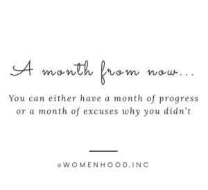 excuses: A month brom  V  nou  You can either have a month of progress  or a month of excuses why you didn't  e WOMEN HOOD.IN C