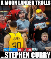 Anaconda, Nba, and Stephen: A MOON LANDER TROLLS  @NBAMEMES  0.  AZERS  GSW  111 POR 1:49 23  FOURTH QTR  100  STEPHEN CURRY 🌚😭😂