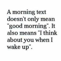 """Memes, 🤖, and It-Also-Means: A morning text  doesn't only mean  """"good morning"""". It  also means """"I think  about you when I  wake up Page Love ♡"""