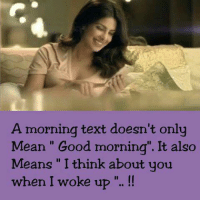 """Memes, Good Morning, and 🤖: A morning text doesn't only  Mean Good morning"""". It also  Means I think about you  when I woke up"""