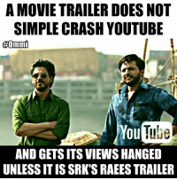 Memes, The View, and 🤖: A MOVIE TRAILER DOES NOT  SIMPLE CRASH YOUTUBE  400mm1  ou  AND GETSITS VIEWS HANGED  UNLESS IT ISSRK SRAEES TRAILER Raees che abki baar😊❤ PS - The views were updated after hours!  <DrunkenMaster>