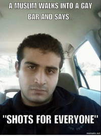 "Can't think of a good title: A MUSLIM WALKS INTO A GAY  BAR AND SAYS  ""SHOTS FOR EVERYONE""  mematic net Can't think of a good title"