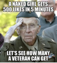 Let's see how many likes & shares we can get for this hero Memorial Day weekend!: A NAKED GIRL GETS  500 LIKES IN 5 MINUTES  LET'S SEE HOW MANY  AVETERAN CAN GET Let's see how many likes & shares we can get for this hero Memorial Day weekend!